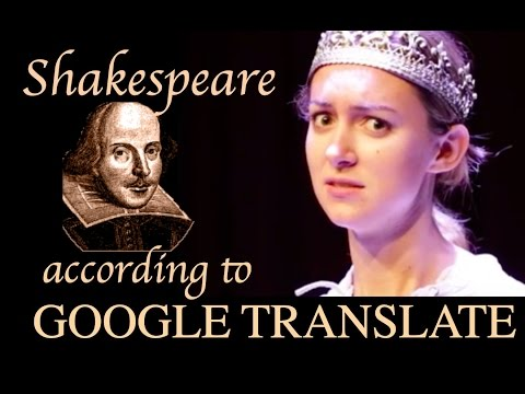 Shakespeare According to Google Translate
