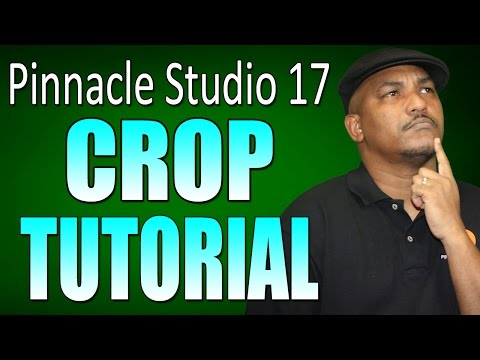 Pinnacle Studio 17 & 18 Ultimate - Crop Tutorial