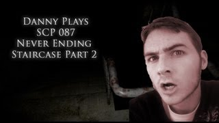 Danny Plays SCP 087 Never Ending Staircase Part 2 - STILL IMPENDING DOOM!