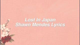 Download Lagu Lost In Japan || Shawn Mendes Lyrics Gratis STAFABAND