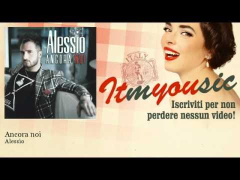 Alessio - Ancora noi
