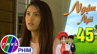 THVL | Ngậm ngùi - Tập 45[1]: Long hỏi thẳng Nhi chuyện cô còn qua lại với Khánh