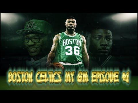 NBA 2K15 BOSTON CELTICS MY GM | Episode 1 : GREAT TRADES & PLAYOFF PUSH!!