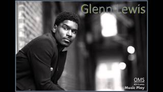 Watch Glenn Lewis Never Too Late video