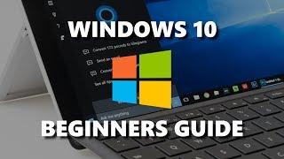 Windows 10 (Beginners Guide)