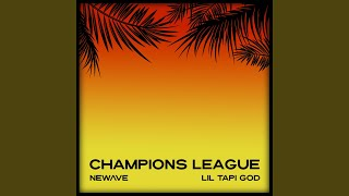 Champions League (feat. Lil Tapi God)