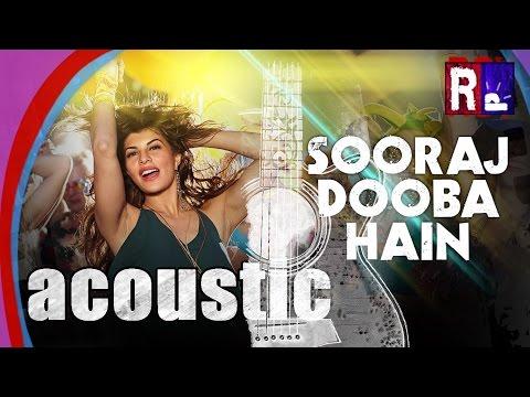 ACOUSTIC Version | SOORAJ DOOBA HAI | ROY | Aditi Singh Sharma & Arijit Singh |