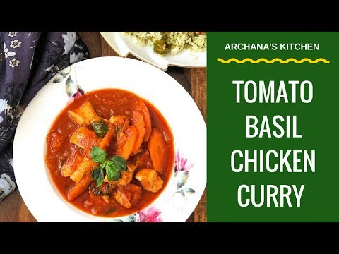 Tomato Basil Chicken Curry - Continental Recipes By Archana's Kitchen