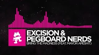[Drumstep] - Excision & Pegboard Nerds - Bring The Madness (feat. Mayor Apeshit) [Monstercat]
