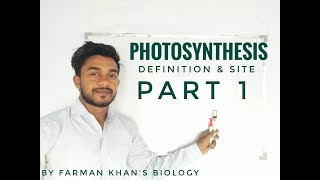 photosynthesis (part1) definition and site