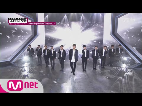 Wanna One Go [최초 공개] Wanna One - ′Opening′ + ′Nothing Without You(Intro.)′ 171113 EP.7