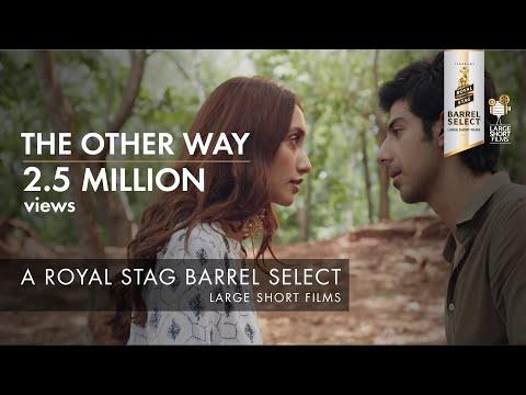 THE OTHER WAY I IMTIAZ ALI I ROYAL STAG  BARREL SELECT LARGE SHORT FILMS