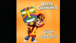 The Chipmunks & The Chipettes - Witch Doctor 2.0 (With Lyrics)