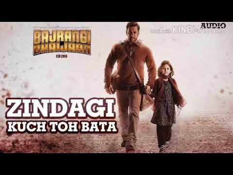 Kuch To Bta Zindagi.......Bajrangi Bhaijaan Movie...Audio Song