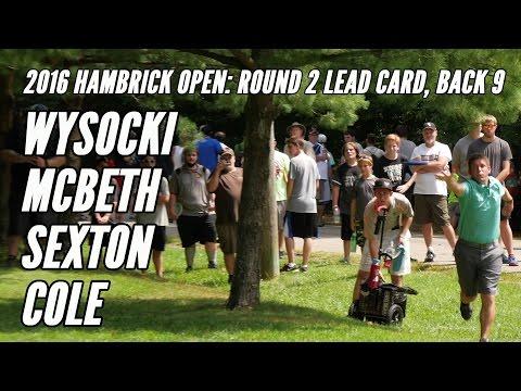 2016 Hambrick Open: Round 2 Lead Card, Back 9 (Wysocki, McBeth, Sexton, Cole)