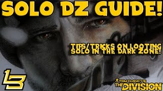 Solo Dark Zone Guide & Tutorial! (The Division)