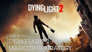 Dying Light 2 Video Case Study (Made By Maverick)