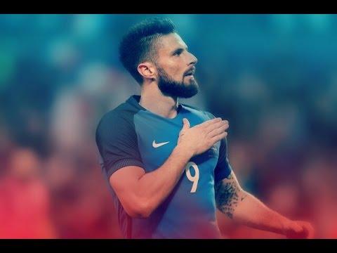 Olivier Giroud 2016 - Love me again | HD