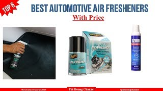 Top 6 Best Automotive Air Fresheners With Price – Best Car Accessories 2019
