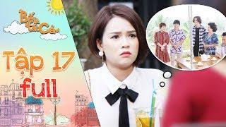 Bố là tất cả | Tập 17 full: Sam vỡ mộng, sốc tâm lý nặng sau buổi ra mắt gia đình NSUT Thanh Nam