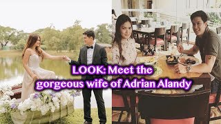LOOK  Meet the gorgeous wife of Adrian Alandy!