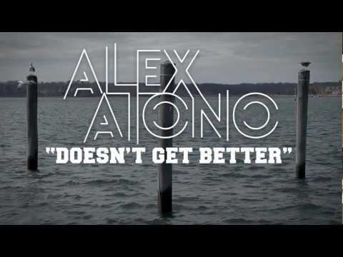 Alex Aiono - Doesnt Get Better