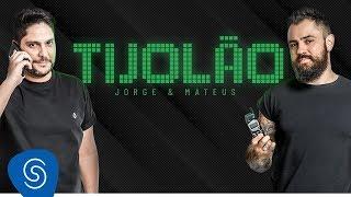 Jorge & Mateus - TIJOLÃO (Vídeo Oficial)