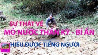 Sự Thật Về MỎ NƯỚC THẦN Hiểu Được Tiếng Người Ở Xã Hồng Quang, huyện Quảng Uyên, tỉnh Cao Bằng
