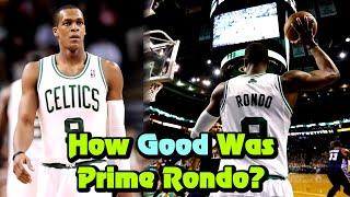 How Good Was PRIME Rajon Rondo Actually?