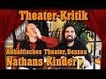 Theater Kritik Nathans Kinder Anhaltisches Theater Dessau mp3
