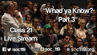 Whad'ya Know? Part 3 - Live Stream/Full Class Lecture