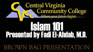 Islam 101 Presented by Fadi El-Ahdab, M.D.