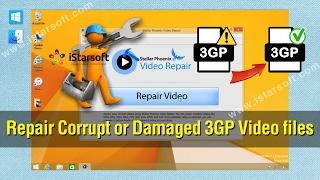 3GP Repair - How to Repair Corrupt or Damaged 3GP Video files