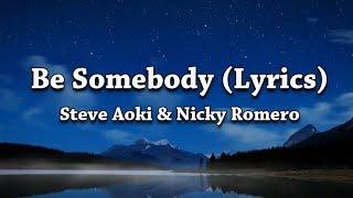 Steve Aoki Nicky Romero Be Somebody Feat Kiiara
