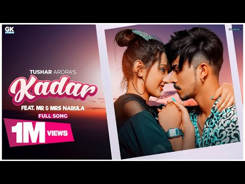Kadar : Tushar Arora Feat. Mr & Mrs Narula (Official Video) New Punjabi Songs 2020 | GK Studio