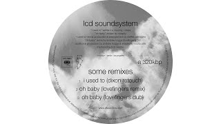 LCD Soundsystem - oh baby (lovefingers remix - Official Audio)