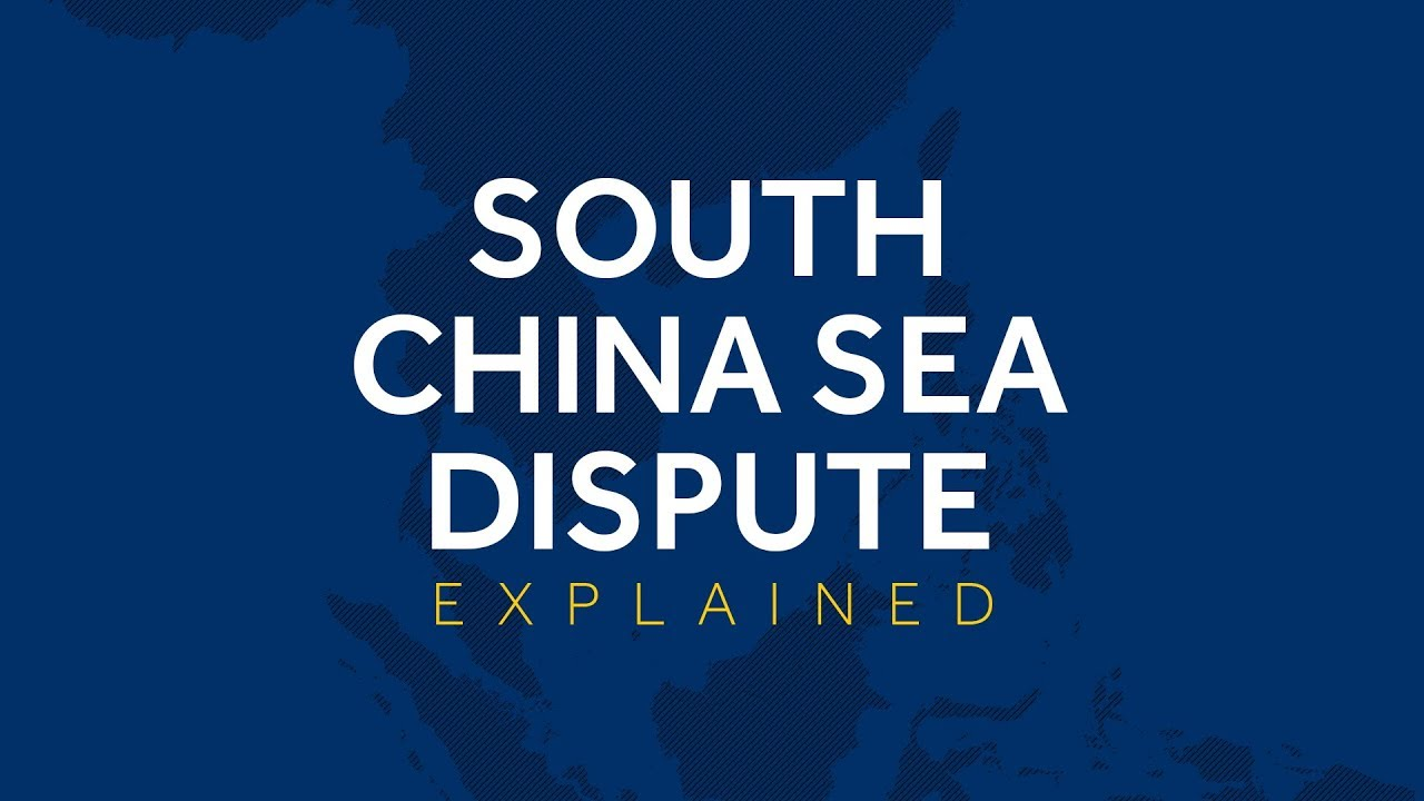 The South China Sea dispute explained