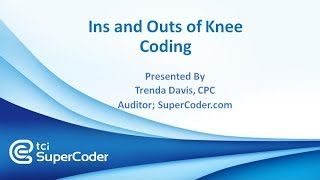 Ins and Outs of Knee Coding