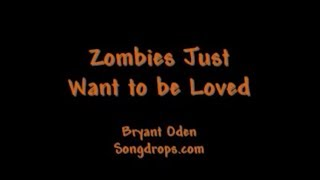 Funny Halloween Song: Zombies Just Want To Be Loved.