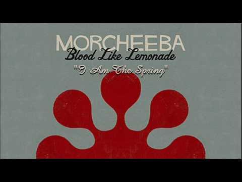 Morcheeba - I Am The Spring
