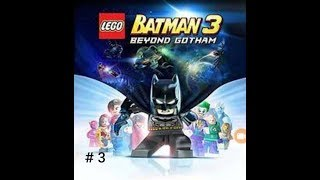 LEGO BATMAN 3 GAMEPLAY # 3