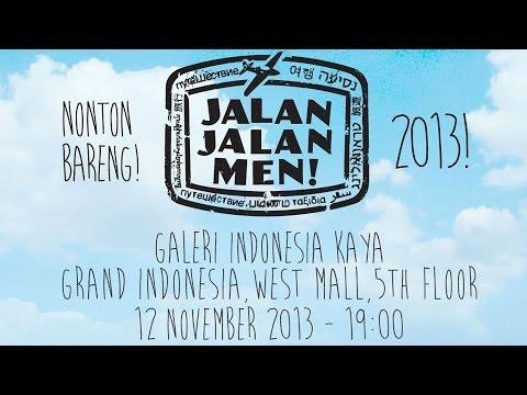 Nonton Screening Jalan Jalan Men Yuk 12 Nov 2013 di Galeri Indonesia Kaya GI
