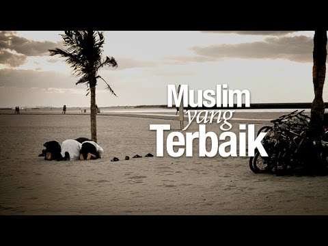 Ceramah Singkat: Muslim yang Terbaik - Ustadz Abdullah Taslim, MA.