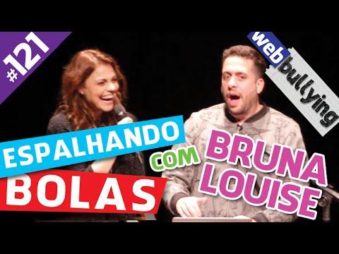 WEBBULLYING (FACEBULLYING) #121 - ESPALHANDO BOLAS, COM BRUNA LOUISE Vídeos de zueiras e brincadeiras: zuera, video clips, brincadeiras, pegadinhas, lançamentos, vídeos, sustos