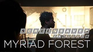 MYRIAD FOREST live on SCREENSAVER