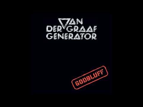 Van der Graaf Generator - Godbluff (Full Album) [Bonus Tracks]