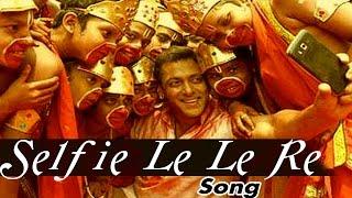 Selfie Le Le Re Bajrangi Bhaijaan VIDEO SONG RELEASES | Salman Khan & Kareena Kapoor Khan