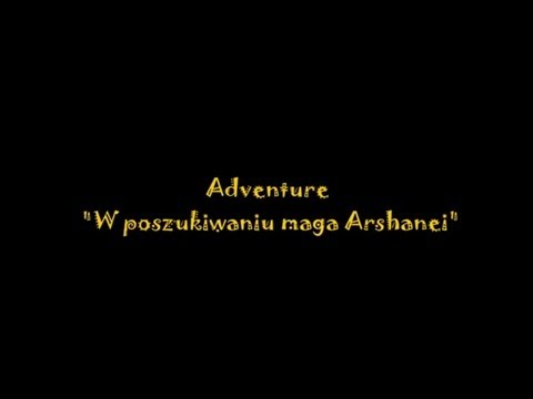 "Adventure ""W poszukiwaniu maga Arshaneia"""