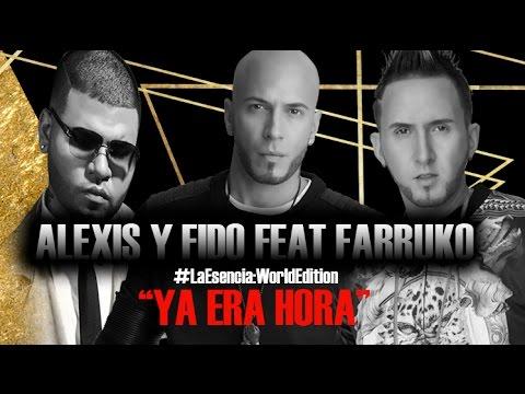Alexis y Fido Feat Farruko - Ya Era Hora