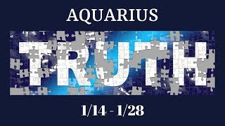 AQUARIUS: The Harsh Truth 1/14 - 1/28